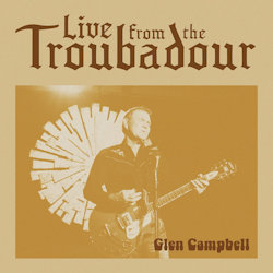 Live From The Troubadour - Glen Campbell