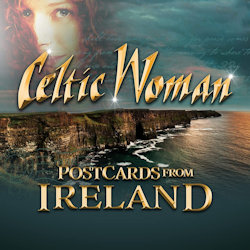 Postcards From Ireland - Celtic Woman