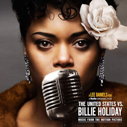The United States Vs. Billie Holiday (Soundtrack). - Andra Day