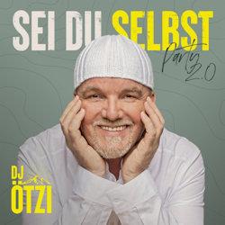 Sei du selbst - Party 2.0 - DJ Ötzi