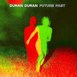 Future Past - Duran Duran