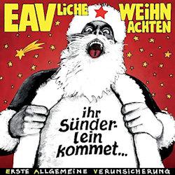 EAVliche Weihnachten - Ihr Sünderlein kommet? - Erste Allgemeine Verunsicherung