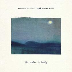 She Walks In Beauty - {Marianne Faithfull} + {Warren Ellis}