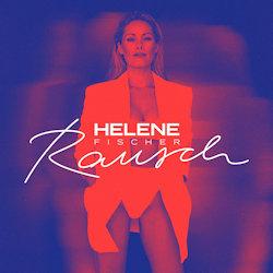 Rausch - Helene Fischer