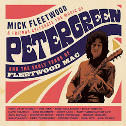 Celebrate The Music Of Peter Green And The Early Years Of Fleetwood Mac - {Mick Fleetwood} + Friends