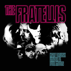 Half Drunk Under A Full Moon - Fratellis