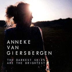 The Darkest Skies Are The Brightest - Anneke van Giersbergen