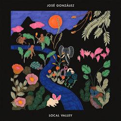 Local Valley - Jose Gonzalez