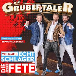 Echt Schlager - Die große Fete - Volume II - Grubertaler