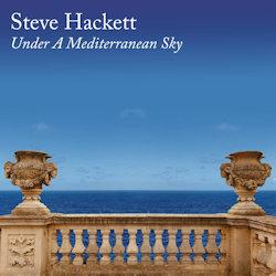 Under A Mediterranean Sky - Steve Hackett