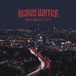 Red Brick City - Heavy Water
