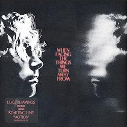 When Facing The Things We Turn Away From - Luke Hemmings