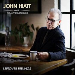 Leftover Feelings - {John Hiatt} + {Jerry Douglas Band}
