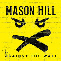 Against The Wall - Mason Hill