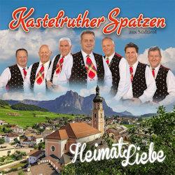 HeimatLiebe - Kastelruther Spatzen