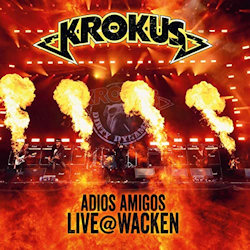 Adios Amigos - Live At Wacken - Krokus