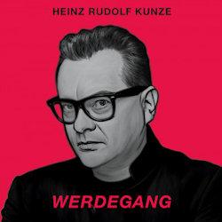 Werdegang - Heinz Rudolf Kunze