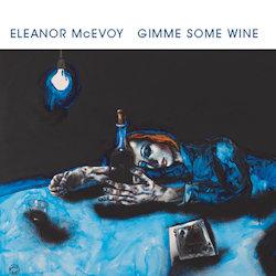 Gimme Some Wine - Eleanor McEvoy