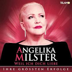 Weil ich dich liebe - Ihre größten Erfolge - Angelika Milster