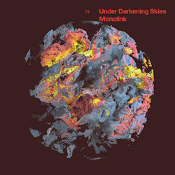 Under The Darkening Skies - Monolink