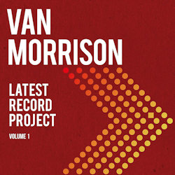 Latest Record Project - Volume 1. - Van Morrison
