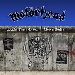 Louder Than Noise? Live In Berlin - Motörhead