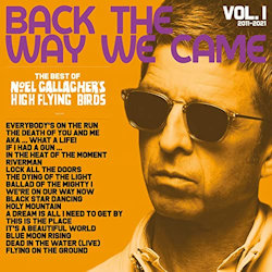 Back The Way We Came - Vol. 1 - Noel Gallagher