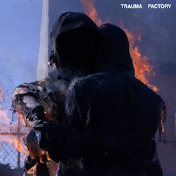 Trauma Factory - Nothing, Nowhere