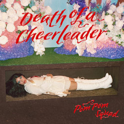 Death Of A Cheerleader - Pom Pom Squad