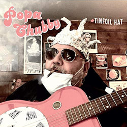 Tinfoil Hat - Popa Chubby
