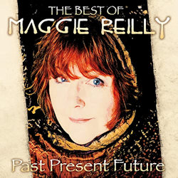 Past - Present - Future - The Best Of Maggie Reilly - Maggie Reilly