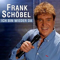 Ich bin wieder da - Frank Schöbel