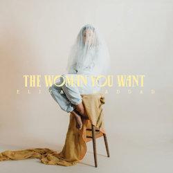 The Woman You Want - Eliza Shaddad