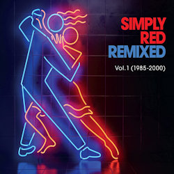 Remixed - Vol. 1 (1985-2000) - Simply Red
