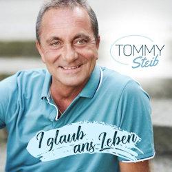 I glaub ans Leben - Tommy Steib
