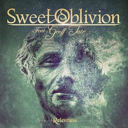 Relentless - {Sweet Oblivion} + {Geoff Tate}