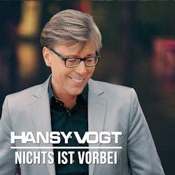 Nichts ist vorbei - Hansy Vogt