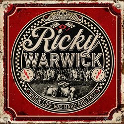When Life Was Hard And Fast. - Ricky Warwick