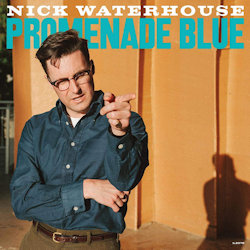 Promenade Blue - Nick Waterhouse