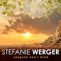 Langsam wea i miad - Stefanie Werger