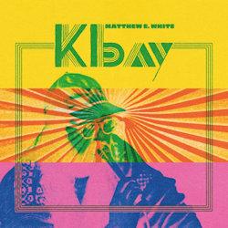 K Bay - Matthew E. White
