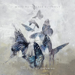 The Cost Of Dreaming - White Moth Black Butterfly