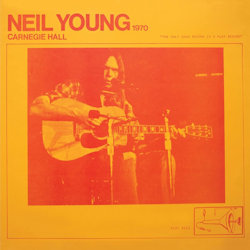Carnegie Hall 1970 - Neil Young